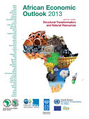 African Economic Outlook 2013 Structural Transformation and Natural Resources