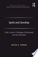 Spirit and Sonship  : Colin Gunton's Theology of Particularity and the Holy Spirit