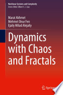 Dynamics with Chaos and Fractals