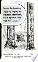 Decay Following Logging Injury to Western Hemlock  Sitka Spruce  and True Firs