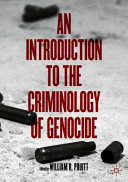 An Introduction To The Criminology Of Genocide
