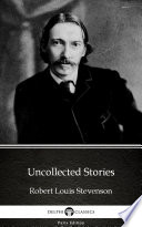 Uncollected Stories By Robert Louis Stevenson Delphi Classics Illustrated