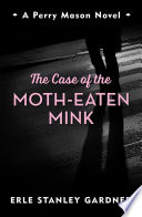 The Case of the Moth Eaten Mink Book PDF