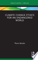 Climate Change Ethics for an Endangered World