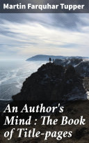 An Author's Mind : The Book of Title-pages Book