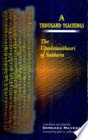 A thousand teachings : theUpadeśasāhasrī of Śaṅkara