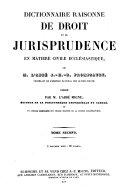 Dictionnaire raisonné de droit et de jurisprudence en matière civile ecclésiastique ...