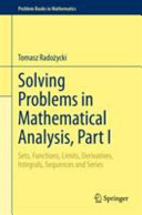 Solving Problems in Mathematical Analysis  Part I