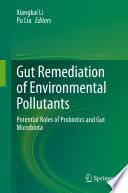 Gut Remediation of Environmental Pollutants