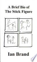 A Brief Bio of the Stick Figure