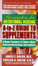 Prescription for Nutritional Healing A-Z