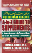 Prescription for Nutritional Healing A to Z Guide to Supplements