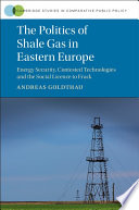 The Politics of Shale Gas in Eastern Europe Book