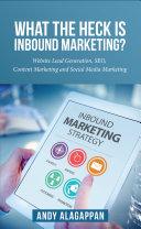What the heck is inbound marketing?