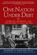 One Nation Under Debt  Hamilton  Jefferson  and the History of What We Owe