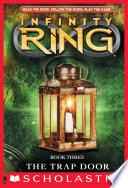Infinity Ring Book 3  The Trap Door