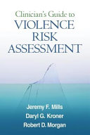 Clinician's Guide to Violence Risk Assessment