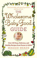 The Wholesome Babyfood Guide