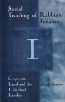 The social teaching of Rabbinic Judaism. 1. Corporate Israel and the individual Israelite ebook
