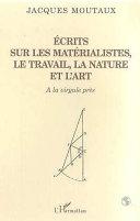 ECRITS SUR LES MATERIALISTES LE TRAVAIL LA NATURE ET L'ART [Pdf/ePub] eBook