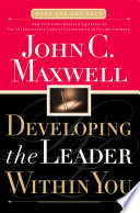 """Developing the Leader Within You"" by John C. Maxwell"