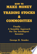 How to Make Money Trading Stocks and Commodities
