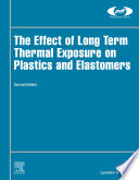 The Effect of Long Term Thermal Exposure on Plastics and Elastomers Book