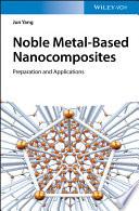 Noble Metal-Based Nanocomposites