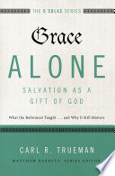 Grace Alone   Salvation as a Gift of God