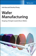 Wafer Manufacturing  Shaping of Single Crystal Silicon Wafers