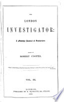 The London investigator  afterw   The Investigator  ed  by R  Cooper