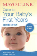 Mayo Clinic Guide to Your Baby s First Years