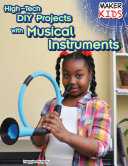 High-Tech DIY Projects with Musical Instruments