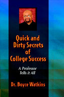 Quick and Dirty Secrets of College Success