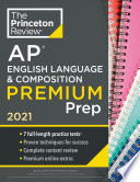 Princeton Review AP English Language   Composition Premium Prep  2021 Book