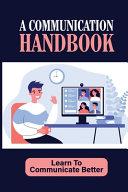 A Communication Handbook