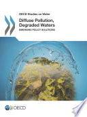 OECD Studies on Water Diffuse Pollution  Degraded Waters Emerging Policy Solutions