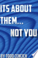 It's about them... NOT YOU! Pdf/ePub eBook