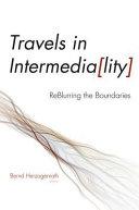 Travels in Intermedia[lity]