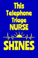 This Telephone Triage Nurse Shines
