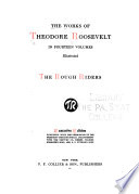 The Works of Theodore Roosevelt  The rough riders