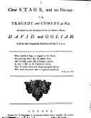 A Clear Stage, and no Favour; or, Tragedy and Comedy at war. Occasion'd by the emulation of the two theatric heroes, David [i.e. David Garrick] and Goliah [i.e. J. Quin], etc. [In verse.]