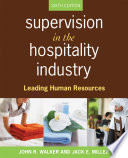 """Supervision in the Hospitality Industry: Leading Human Resources"" by John R. Walker, Jack E. Miller"
