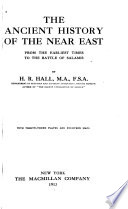 The Ancient History of the Near East, from the Earliest Times to the Battle of Salamis