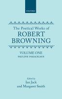 The Poetical Works of Robert Browning  Volume I  Pauline  Paracelsus