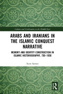 Arabs and Iranians in the Islamic Conquest Narrative