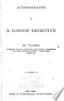 Autobiography of a London Detective