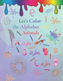 Let s Color the Alphabet with Animals