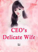 CEO's Delicate Wife