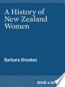 """A History of New Zealand Women"" by Barbara Brookes"